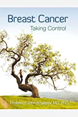 Breast Cancer: Taking Control Kindle Edition