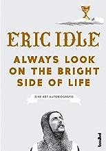 Always Look On The Bright Side Of Life: Eine Art Autobiografie (German Edition)
