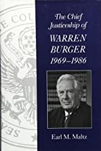 The Chief Justiceship of Warren Burger, 1969-1986 (Chief Justiceships of the United States Supreme Court)
