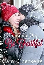 Oh, Come On, Be Faithful: Christmas Romance