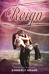 Reign (Roam Series, Book Six) Kindle Edition