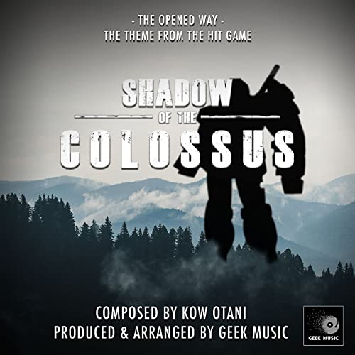 Shadow Of The Colossus - The Opened Way - Main Theme