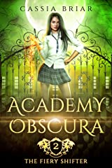Academy Obscura - The Fiery Shifter: A Reverse Harem Paranormal Romance Kindle Edition