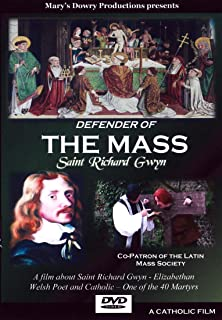 Defender of the Mass: Saint Richard Gwyn, Faith and Spirituality, Elizabethan History, Latin Mass Society, Lives of the Saints