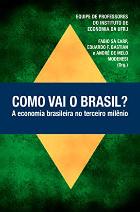 Como vai o Brasil?: A economia brasileira no terceiro milênio