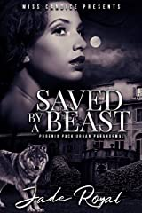 Saved By a Beast: A Phoenix Pack Urban Paranormal Kindle Edition
