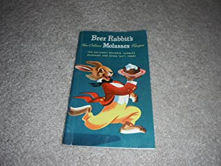 Brer Rabbit's New Orleans Molasses Recipes (For Delicious Desserts, Candies, Beverages, and Other Tasty Foods)