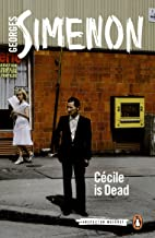 Cécile Is Dead (Inspector Maigret Book 20) (English Edition)