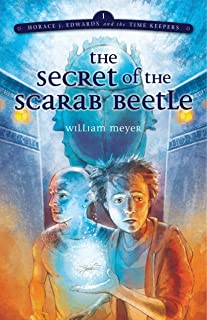 Horace: Secret of Scarab Beetle (Horace j. Edwards and the Time Keepers)