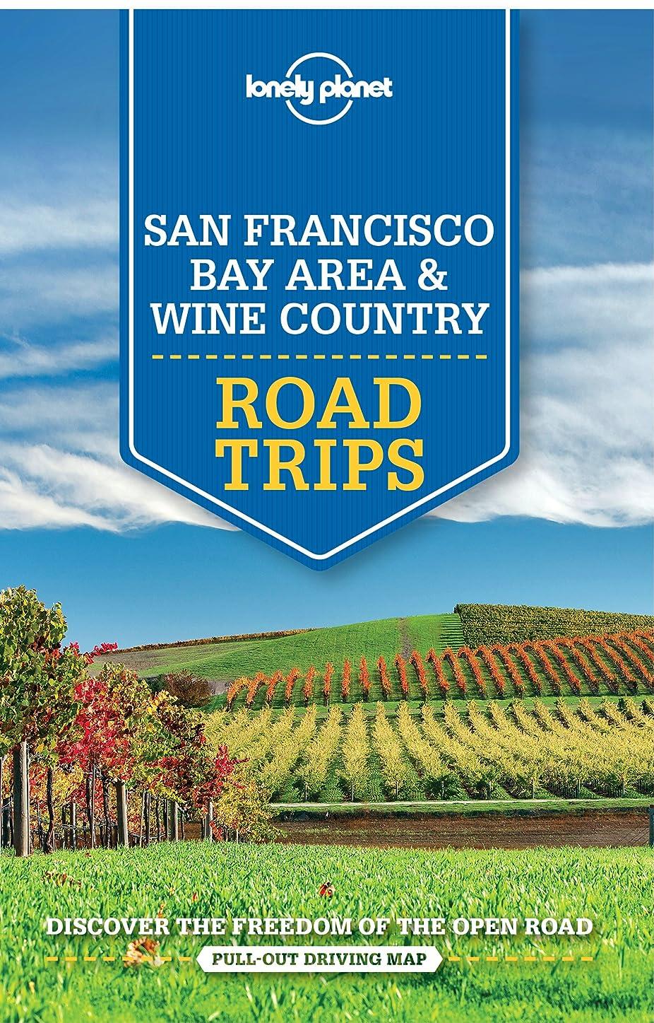 予知バックアップ貼り直すLonely Planet San Francisco Bay Area & Wine Country Road Trips (Travel Guide) (English Edition)