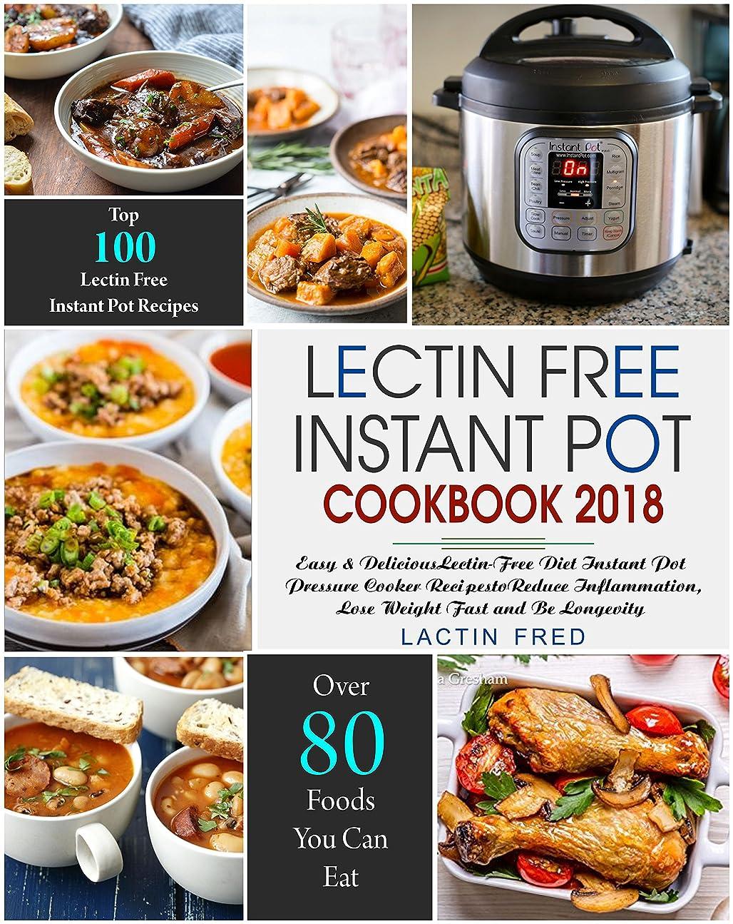 よろめく専門用語先見の明Lectin-Free Instant Pot Cookbook: Simple, Quick Lectin-free Recipes for your Instant Pot, Electric Pressure Cooker to Reduce Inflammation, Lose Weight, ... (Plant-Based Paradox Diet) (English Edition)