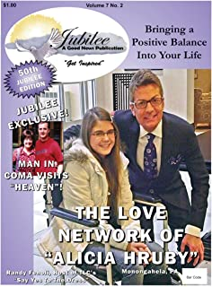 The Alicia Hruby Love Network and Man in Coma Visits Heaven (Jubilee A Good News Publication Book 50)