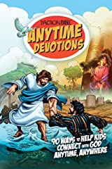 The Action Bible Anytime Devotions: 90 Ways to Help Kids Connect with God Anytime, Anywhere (Action Bible Series Book 1) Kindle Edition