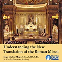 Understanding the New Translation of the Roman Missal