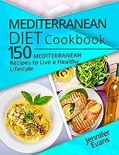 Mediterranean Diet Cookbook: 150 Mediterranean Recipes to Live a Healthy Lifestyle