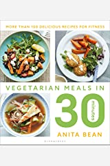 Vegetarian Meals in 30 Minutes: More than 100 delicious recipes for fitness Kindle Edition