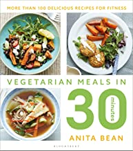 Vegetarian Meals in 30 Minutes: More than 100 delicious recipes for fitness (English Edition)
