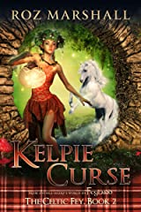 Kelpie Curse: A Feyland Scottish Portal Fantasy (The Celtic Fey Book 2) Kindle Edition