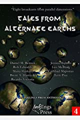 Tales From Alternate Earths: Eight broadcasts from parallel dimensions Kindle Edition