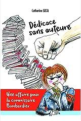 Dédicace sans auteure: Une affaire pour la commissaire Bombardier Format Kindle