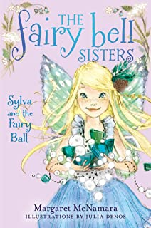 The Fairy Bell Sisters #1: Sylva and the Fairy Ball (The Fairy Bell Sisters series)