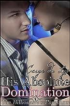 His Absolute Domination: The Billionaire's Paradigm (#5) (A Contemporary Erotic Romance) (The Billionaire's Ultimatum, Book Two)
