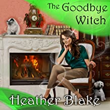 The Goodbye Witch: A Wishcraft Mystery, Book 4