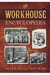 The Workhouse Encyclopedia Kindle Edition