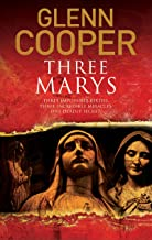 Three Marys: A religious conspiracy thriller (A Cal Donovan Thriller Book 2)