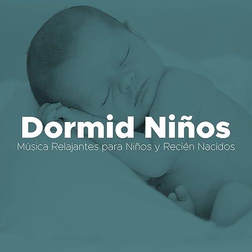 Dormid Niños - Musica Relajantes para Niños y Recién Nacidos ...