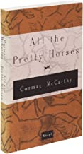 All the Pretty Horses (The Border Trilogy, Book 1) by McCarthy, Cormac (1993) Paperback