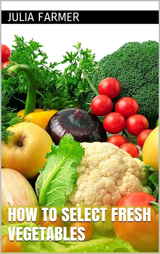 アクセス知覚電子レンジHow to Select Fresh Vegetables (English Edition)