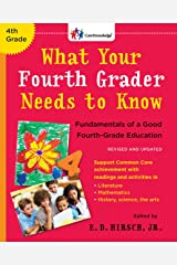 What Your Fourth Grader Needs to Know: Fundamentals of a Good Fourth-Grade Education Paperback