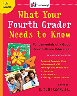 What Your Fourth Grader Needs to Know (Revised and Updated): Fundamentals of a Good Fourth-Grade Education (The Core Knowledge Series)