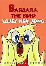 Barbara the Bird Loses Her Song (Accelerated Readers AR Quiz No. 178527 EN)