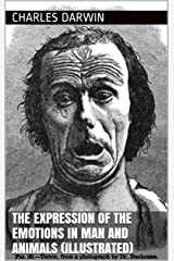 The Expression of the Emotions in Man and Animals (Illustrated) (English Edition) eBook Kindle