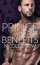 Prince With Benefits: A Billionaire Royal Romance