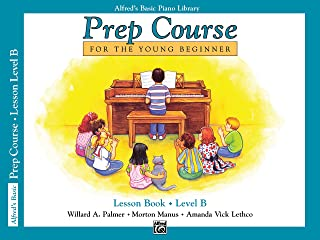 Alfred's Basic Piano Prep Course Lesson Book, Bk B: For the Young Beginner
