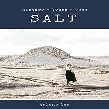 Salt: History - Types - Uses
