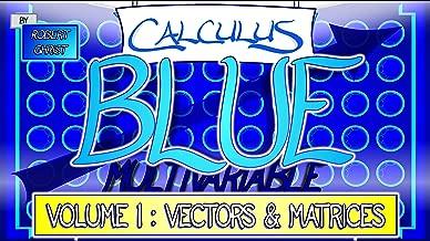 Calculus BLUE Multivariable Volume 1: Vectors & Matrices
