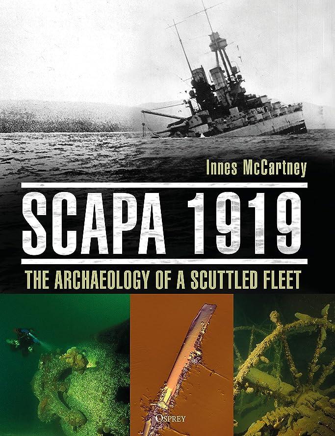 口反対と遊ぶScapa 1919: The Archaeology of a Scuttled Fleet (English Edition)