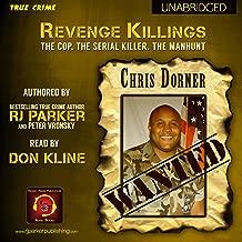 Revenge Killings - Chris Dorner: The Cop. The Serial Killer. The Manhunt.: Recent True Crime Cases, Book 1