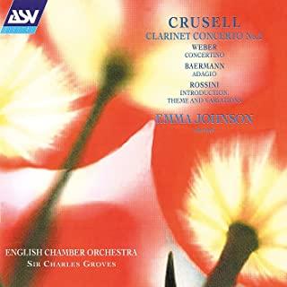 Crusell: Clarinet Concerto No. 2 / Weber: Concertino / Rossini: Introduction, Theme and Variations