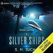 The Silver Ships: The Silver Ships, Book 1