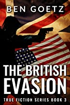 The British Evasion (True Fiction Series Book 3)