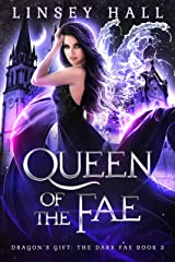 Queen of the Fae (Dragon's Gift: The Dark Fae Book 3) (English Edition) Format Kindle