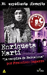 "Enriqueta Martí ,""la vampira de Barcelona"" (Mi"