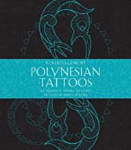 Polynesian Tattoos: 42 Modern Tribal Designs to Color and Explore