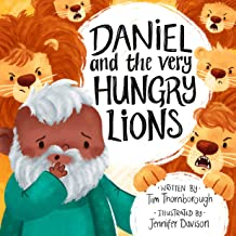 Daniel and the Very Hungry Lions (Classic Kid's Stories)