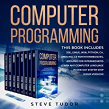 Computer Programming: This Book Includes: SQL, Linux, Java, Python, C#, Arduino, C# For Intermediates, Arduino For Interme...